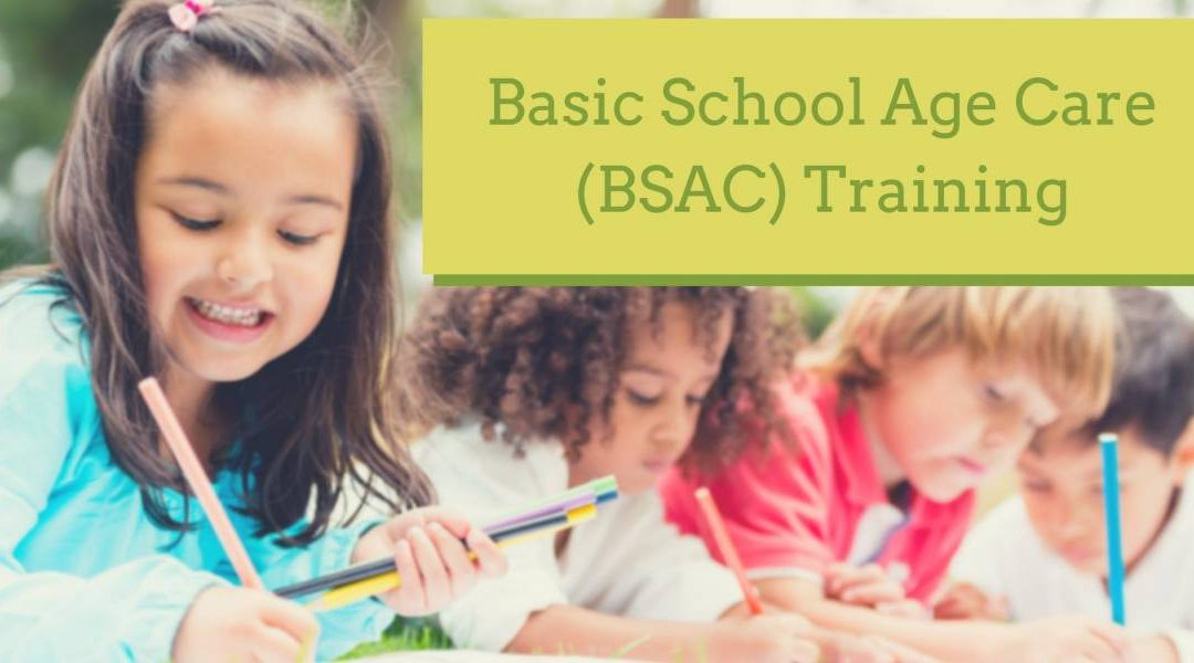 CCRC/WFRC – BSAC ( Basic School Age Care)