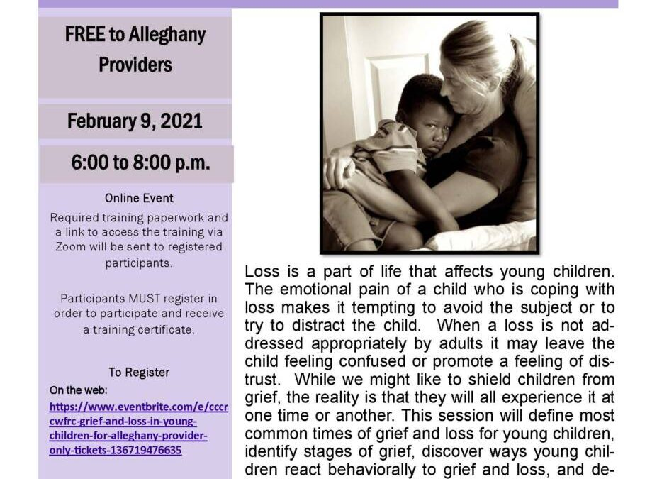 CCCRC/WFRC Grief and Loss in Young Children – For Alleghany Provider Only